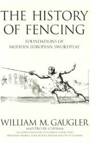 The History of Fencing : Foundations of Modern European Swordplay